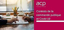 Comment gérer les contrats de la commande publique impactés par le Covid-19 ?