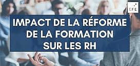 Impact de la réforme de la formation professionnelle sur les RH en matière de dialogue social