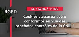 Cookies : assurez votre conformité en vue des prochains contrôles de la CNIL !