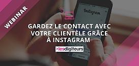 Gardez le contact avec votre clientèle grâce à Instagram