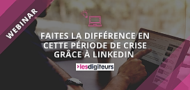Faites la différence en cette période de crise grâce à LinkedIn
