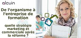 Organisme de formation : quelle stratégie marketing et commerciale adopter après la réforme ?