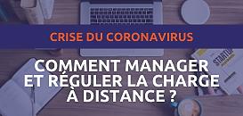 Crise du coronavirus : comment manager et réguler la charge à distance ?