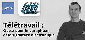 Télétravail : optez pour le parapheur et la signature électronique