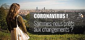 Coronavirus ! Sommes-nous prêts aux changements ?