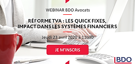 Réforme TVA : les quick fixes, impact dans les systèmes financiers
