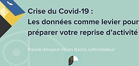 Crise du covid-19 : Les données comme levier pour préparer votre reprise d'activité