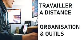 """Outils de """"Remote work"""" et Télétravail : comment s'organiser ?"""