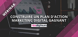Construire un plan d'action marketing digital gagnant