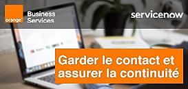 Garder le contact et assurer la continuité avec Orange Business Services et ServiceNow
