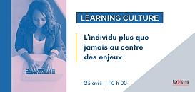 Learning Culture : l'individu plus que jamais au centre des enjeux