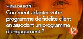Comment adapter votre programme de fidélité à vos clients, en associant un programme d'engagement ?