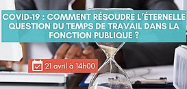 COVID-19 : comment résoudre l'éternelle question du temps de travail dans la fonction publique ?