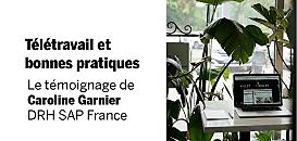 Télétravail et bonnes pratiques - Le témoignage de Caroline Garnier, DRH SAP France