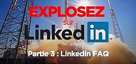 3 webinars pour exploser sur Linkedin ! Partie 3 : Linkedin FAQ