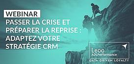 Passer la crise et préparer la reprise : adaptez votre stratégie CRM