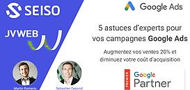 5 astuces d'experts pour vos campagnes Google Ads : Augmentez vos ventes 20% et diminuez vos coûts