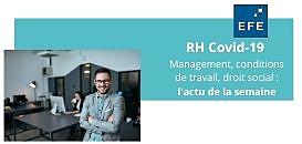 Atelier RH COVID19 Management, conditions de travail, droit social : l'actu de la semaine