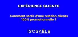 Expérience clients : Comment sortir d'une relation clients 100% promotionnelle ?