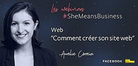 """Les webinars #SheMeansBusiness - 9/04 - """"Comment créer son site web"""" ( Web) par Aurelie Correia"""