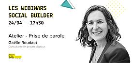 """Les webinars Social Builder - 24/04 - Atelier """"Prise de parole"""""""