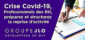 Crise du Covid-19 - Professionnels des RH, préparez et structurez la reprise d'activité.
