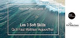Face à la crise du covid 19  : les 3 Soft Skills qu'il faut maîtriser aujourd'hui