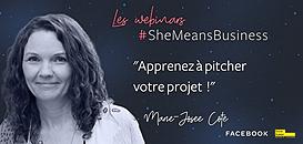 """Les webinars #SheMeansBusiness - """"Pitchez votre projet !"""""""