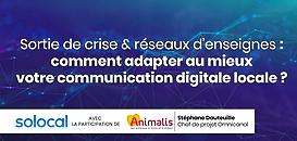 ANIMALIS témoigne - Sortie de crise & réseaux :  comment adapter au mieux votre communication digitale locale ?