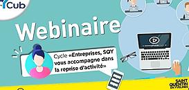 """Cycle """"Entreprises, SQY vous accompagne dans la reprise d'activité """" - Kit déconfinement #2"""