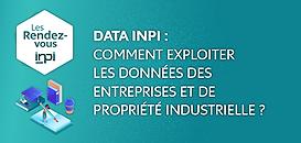 DATA INPI : Comment exploiter les données des entreprises et de propriété industrielle ?