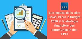 Comment évaluer les impacts de la crise Covid-19 sur le budget 2020 et la stratégie financière des communes et des EPCI