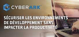Sécuriser les environnements de développement sans impacter la productivité