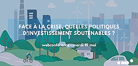 Face à la crise, quelles politiques d'investissement soutenables ?