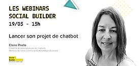 Les webinars Social Builder - Lancer son projet de chatbot