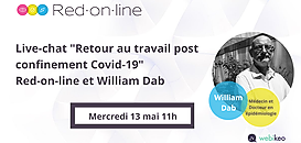 "Live-chat ""Retour au travail post confinement Covid-19"" - Red-on-line et William Dab"