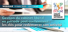 Gestion du cabinet libéral en période post-confinement : les clés pour redémarrer son activité.
