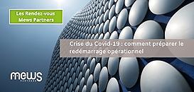 Crise du Covid-19 : comment préparer le redémarrage opérationnel