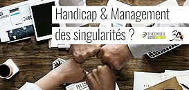 Handicap & Management des singularités ?