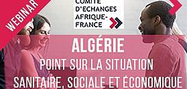 Algérie : Point sur la situation sanitaire, sociale et économique en période COVID 19