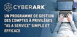 "Un programme de gestion de comptes à privilèges ""As a Service"" simple et efficace"