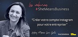 Les webinars #SheMeansBusiness - Comment utiliser Instagram pour votre entreprise