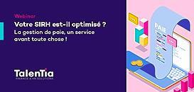 Votre SIRH est-il optimisé ? La gestion de paie, un service avant toute chose !