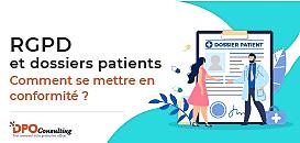RGPD et dossiers patients : comment se mettre en conformité ?