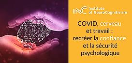 COVID 19, cerveau et travail : recréer la confiance et la sécurité psychologique