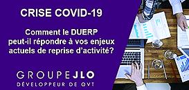 Crise COVID 19 : comment le DUERP peut-il répondre à vos enjeux actuels de reprise d'activité?