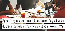 Après l'urgence : comment transformer l'organisation du travail par une démarche collective ?