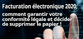 Facturation électronique 2020, comment garantir votre conformité légale et décider de supprimer le papier ?