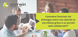 Comment favoriser les échanges entre vos salariés et vos clients grâce à un portail web collaboratif ?