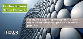 Les projets de développement produit à l'aune des nouvelles formes d'organisation du travail post COVID